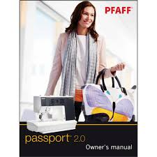 instruction manual pfaff passport 2 0 sewing parts online