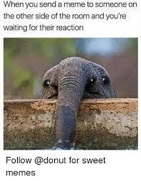 Meme To - 25 best memes about sweet memes sweet memes