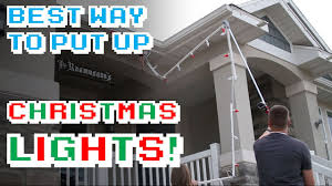 The Best Way To Put Up Christmas Lights Youtube