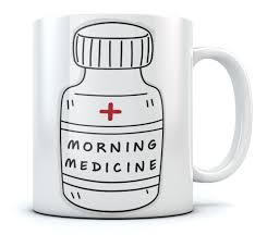 cool coffee mug morning medicine funny coffee mug cool gift for a doctor or a