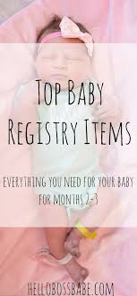 top baby registry top baby registry items everything you need for your 2 3 month