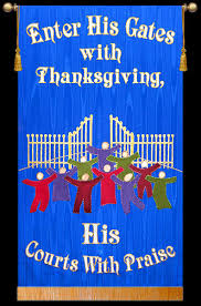 thanksgiving church banner enter into his gates with thanksgiving