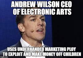Wilson Meme - andrew wilson ea ceo article on in app shopping in description