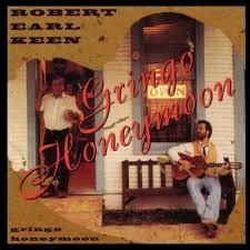 honeymoon photo album image robert earl keen gringo honeymoon jpg lyricwiki