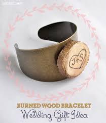 wedding gift craft ideas burned wood personalized bracelet wedding gift tutorial