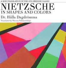 nietzsche in shapes and colors a book for philosophers of the