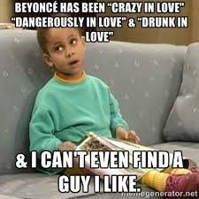 Beyonce Birthday Meme - 28 dating memes that are absolutely true sayingimages com