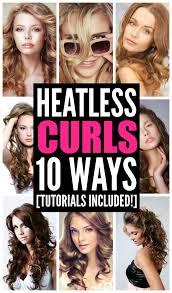 heatless hairstyles heatless curls that last 10 looks we love