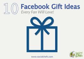 10 facebook gift ideas for a true facebook fan social chefs