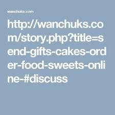 send food gifts 454 best send gifts cakes order food online flowers