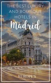 best luxurious hotels in madrid hotels around the world pinterest