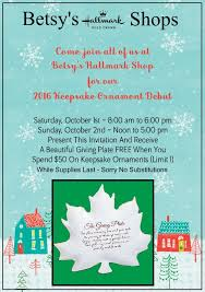 keepsake ornament debut is this weekend at betsy s betsy s hallmark