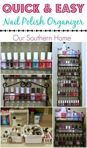 quick and easy nail polish organizing our southern home
