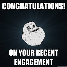 Engagement Meme - 51 best congratulations on your engagement pictures