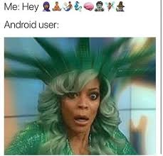 User Memes - android users funny memes daily lol pics