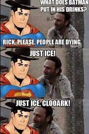 Superman Meme - so these walking dead memes were getting old but then they added