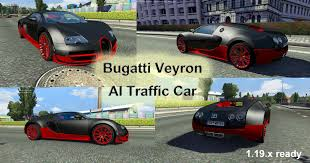 car bugatti bugatti veyron ai traffic car for 1 19 x ets 2 euro truck