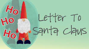 letter to santa claus father christmas poem youtube