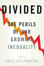 divided the perils of our growing inequality by david cay