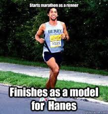 Runner Meme - starts marathon as a runner finishes as a model for hanes