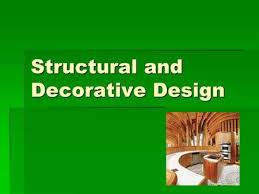 Difference Between Structural And Decorative Design Chapter 3 Design Judgment Good Design Is U2026 The Selection And
