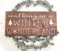 walking in a winter wonderland christmas decor wood sign