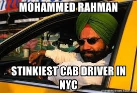Taxi Driver Meme - mohammed rahman stinkiest cab driver in nyc sikh taxi driver