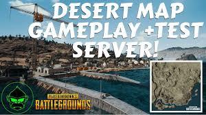 pubg new map release date pubg desert map gameplay test server pubg pc 1 0 release date