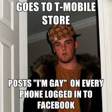 T Mobile Meme - goes to t mobile store posts i m gay on every phone logged in to