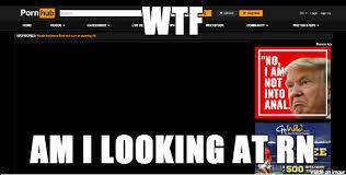 Pornhub Meme - trump is running pornhub ads meme on imgur