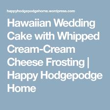 hawaiian wedding cake with whipped cream cream cheese frosting