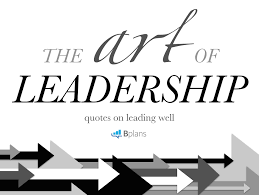 quote about time well spent the art of leadership 11 quotes on leading well bplans