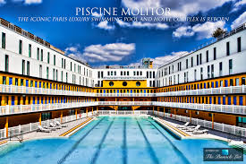 piscine molitor u2013 the iconic paris luxury swimming pool and hotel