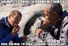 Bear Grylls Meme - obama and bear grylls meme on imgur