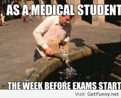 Student Meme - as a medical student the week before exams start funny exam meme image