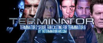 casting terminator 6 theterminatorfans com
