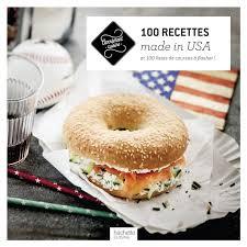 hachette cuisine livre de recettes 100 recettes made in usa collection carrément
