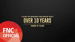 anniversary album ftisland 10th anniversary album 10 years sounds of
