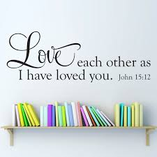 john 15 12 decal scripture wall decal love each other wall art love each other as i have loved you john 15 12 wall decal horizontal large