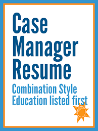 Sample Case Manager Resume by 60 Resume Ideas That Have Worked For 2000 Clients