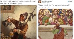 Art Memes - hilarious art memes from medieval times that we still relate to today