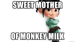 Vanellope Von Schweetz Meme - sweet mother of monkey milk vanellope von schweetz meme generator