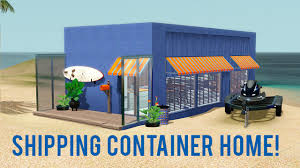 the sims 3 speed build u2014 shipping container home youtube