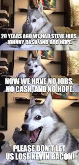 Dog Bacon Meme - bad pun dog 20 years ago we had steve jobs johnny cash and bob