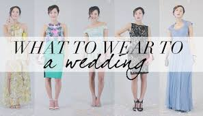 what to wear for a wedding what to wear to a wedding