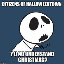 Nightmare Before Christmas Meme - y u no jack skellington imgflip