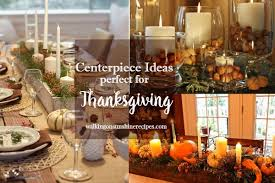 holidays how to create simple centerpieces for your thanksgiving