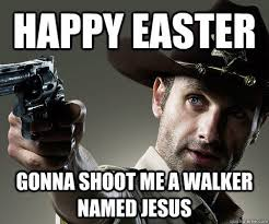 Zombie Jesus Meme - pretty zombie jesus meme happy eas game of thrones and walking