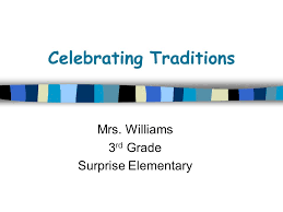 celebrating traditions mrs williams 3 rd grade