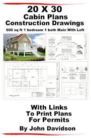 20 x 30 cabin plans blueprints construction drawings 600 sq ft 1